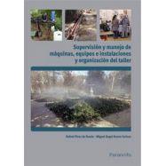 SUPERIVISION Y MANEJO DE MAQUINAS, EQUIPOS E INSTALACIONES Y ORGANIZACIÓN DEL TALLER