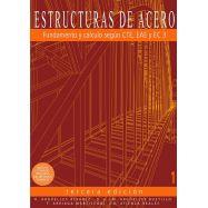 ESTRUCTURAS DE ACERO 1. Fundamentos y Cálculo según CTE, EAE, y EC· (3ª Edición