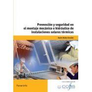 PREVENCION Y SEGURIDAD EN EL MONTAJE MECANICO E HIDRAULICO DE INSTALACIONES SOLARES TERMICAS