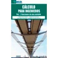 CALCULO PARA INGENIEROS - Volumen 1. Funciones de una variable