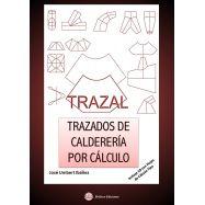 TRAZAL. TRAZADOS DE CALDERERIA POR CALCULO. Ibncuye CD con Hojas de Cálculo Tipo en Excel