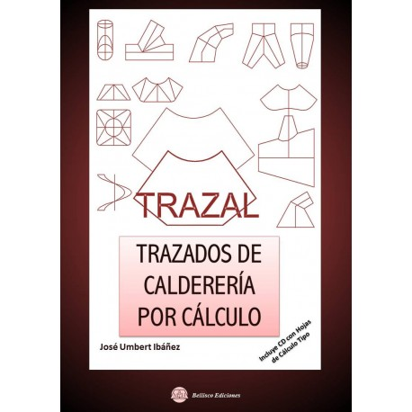 Libro TRAZAL. TRAZADOS DE CALDERERIA POR CALCULO. Ibncuye CD con ...