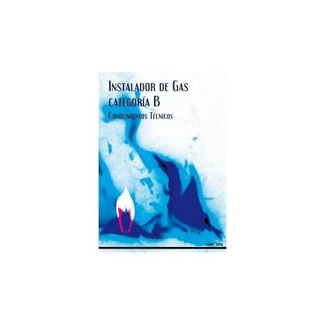 INSTALADOR DE GAS CATEGORIA B. Conocimientos Técnicos