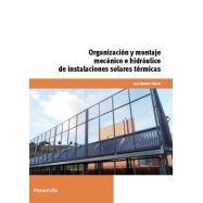 ORGANIZACIÓN Y MONTAJE MECANICO E HIDRUALICO DE INSTALACIONES SOLARES TERMICAS