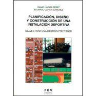 PLANIFICACION, DISEÑO Y CONSTRUCCION DE UNA INSTALACION DEPORTIVA