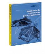 INGENIERIA DE ESTRUCTURAS PARA ARQUITECTOS. Teoría y Práctica