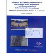 INFLUENCIA DE LA ADICION DE FIBRAS CORTAS DISCONTINUAS EN LAS PROPIEDADES Y EN EL COMPORTAMIENTO DE LOS MATERIALES CEMENTICEOS