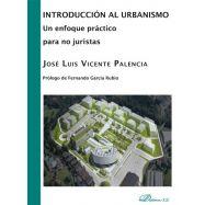 INTRODUCCION AL URBANISMO. Un enfoque práctico para no Juristas