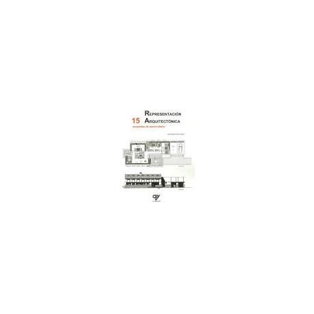 REPRESENTACION ARQUITECTONICA. 15 Proyectos de Nueva Planta