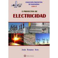 Proyectos de Ingeniería - Libro 3: 5 PROYECTOS DE ELECTRICIDAD