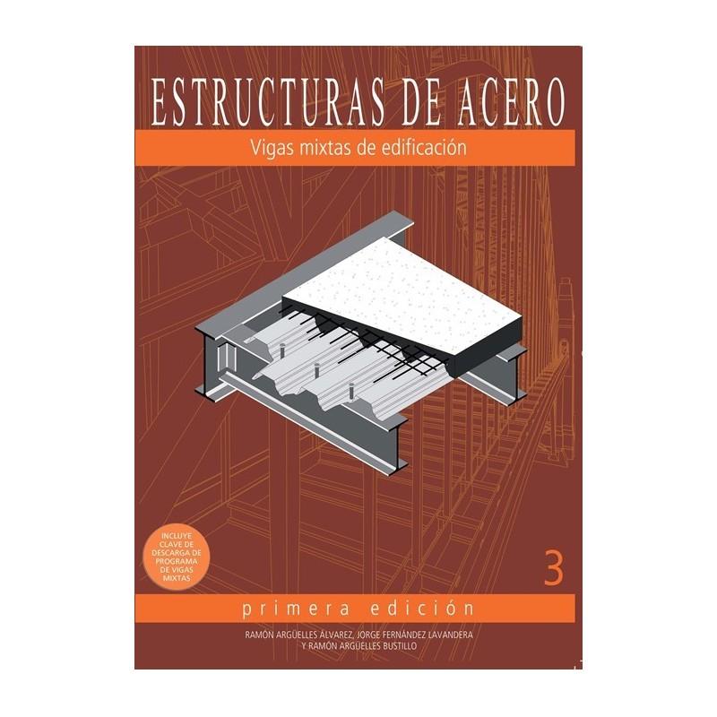 Libro ESTRUCTURAS DE ACERO 3- VIGAS MIXTAS DE EDIFICACIÓN - EDICION ...