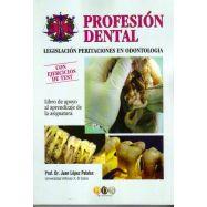 PROFESION DENTAL. Legislación. Peritaciones en Odontología