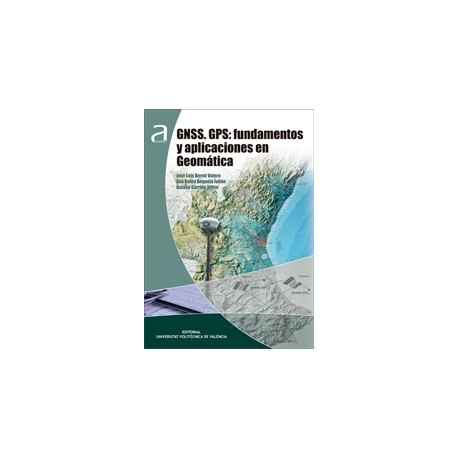 GNNS.GPS: FUNDAMENTOS Y APLICACIONES EN GEOMÁTICA
