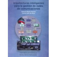 ARQUITECTURAS INTELIGENTES PARA LA GESTION DE REDES DE COMUNICACIONES