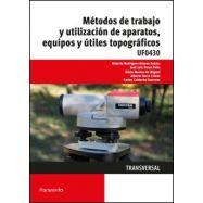 METODOS DE TRABAJAO Y UTILIZACION DE APARATOS, EQUIPOS Y UTILES TOPOGRAFICOS