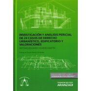 INVESTIGACION Y ANALISIS PERICIAL DE 24 CASOS DE DERECHO URBANISTICO , EDIFICATORIO Y VALORACIONES