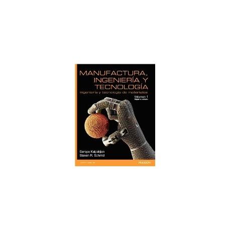 MANUFACTURA, INGENIERIA Y TECNOLOGIA VOL. I , 7ª Ed.