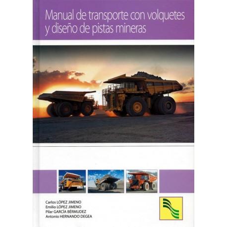 MANUAL DE TRANSPORTE CON VOLQUETES Y DISEÑO DE PISTAS MINERAS