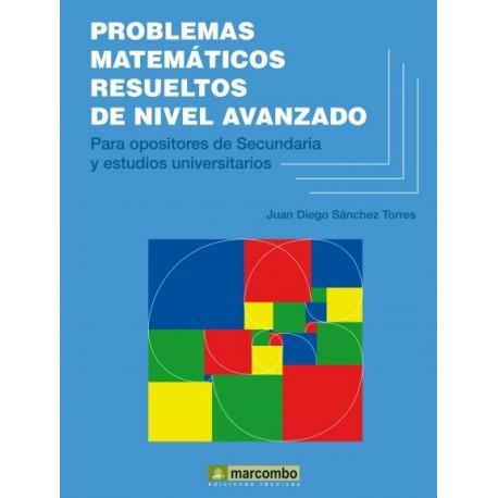 PROBLEMAS MATEMATICOS RESUELTOS DE NIVEL AVANZADO