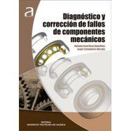 DIAGNOSTICO Y CORRECCION DE FALLOS DE COMPONENTES MECANICOS