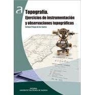 TOPOGRAFIA. Ejercicios de Inastrumentacion y observaciones topográficas