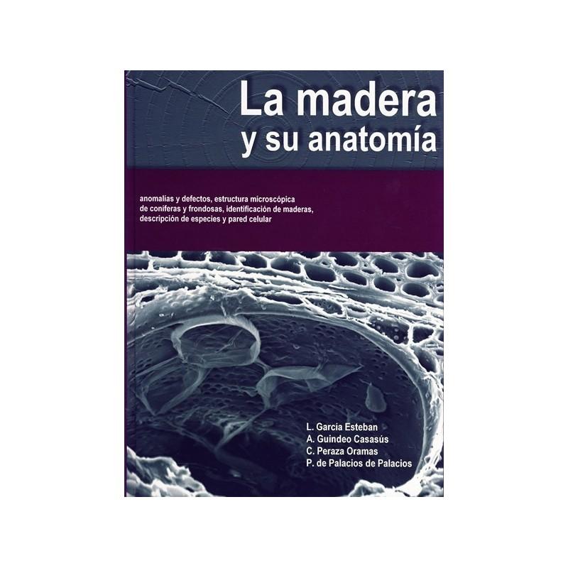Libro LA MADERA Y SU ANATOMIA - Libros Técnicos online - Comprar ...