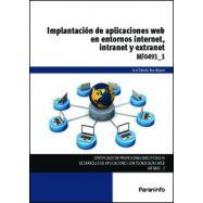 IMPLANTACION DE APLICACIONES WEB EN ENTORNO INTERNET, INTRANET Y EXTRANET (MF0493_3)
