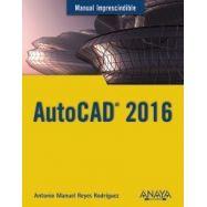 AUTOCAD 2016. Manual Imprescindible