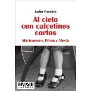 AL CIELO CON CALCETINES CORTOS Mari Carnen, Pilina y Alexia