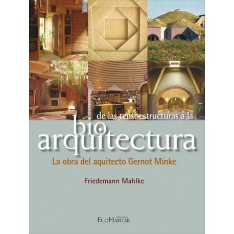 DE LAS TENSOESTRUCTURAS A LA BIOCONSTRUCCION. La obra del Arquitecto Gernot Minke