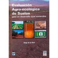 EVALUACIÓN AGRO-ECOLÓGICA DE SUELOS PARA UN DESARROLLO RURAL SOSTENIBLE