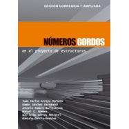 NUMEROS GORDOS EN EL PROYECTO DE ESTRUCTURAS. Edición corregida y ampliada