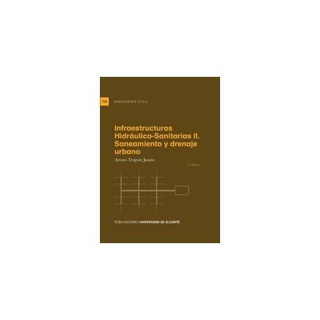 INFRAESTRUCTURAS HIDRAULICO-SANITARIAS II.SANEAMIENTO Y DRENAJE URBANO - 2ª Edición
