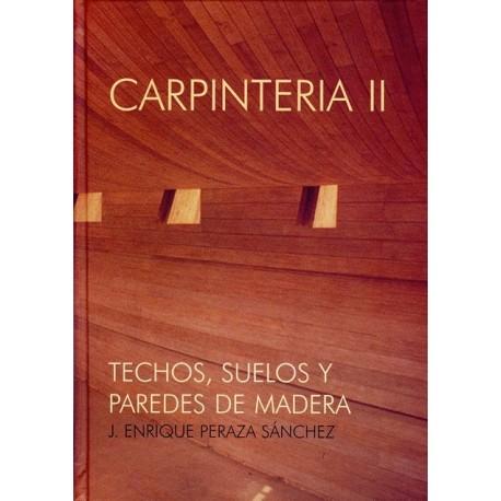 CARPINTERIA II. Techos, Suelos y PAredes de Madera