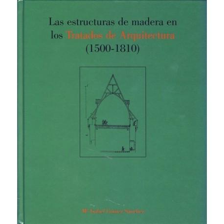 LAS ESTRUCTURAS DE MADERA EN LOS TRATADOS DE ARQUITECTURA (1500-1810)