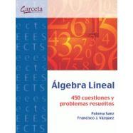 ALGEBRA LINEAL. 449 Cuestiones y Problemas