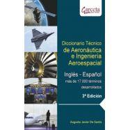 DICCIONARIO TECNICO DE AERONAUTICA E INGENIERIA AEROESPACIAL. . INGLÉS - ESPAÑOL. (Más de 17000 términos desarrollados)