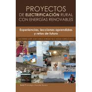 PROYECTOS DE ELECTRIFICACION RURAL CON ENERGIAS RENOVABLES. Experiencias, lecciones aprendidas y retos de futuro