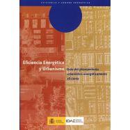 EFICIENCIA ENERGETICA Y URBANISMO. GUIA DEL PLANEAMIENTO URABANISTICO ENERGETICAMENTE EFICIENTE