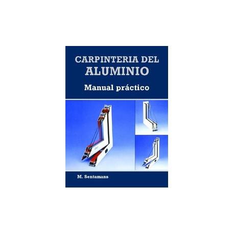 Carpinteria del aluminio / aluminium joinery: manual practico: m.