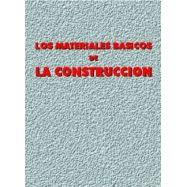 LOS MATERIALES BASICOS EN LA CONSTRUCCION