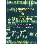 FUNDAMENTOS DE MATEMATICAS. Nociones teóricas y Problemas Resueltos- 2ªEdición