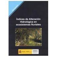 INDICES DE ALTERACION HIDROLOGICA EN ECOSISTEMAS FLUVIALES