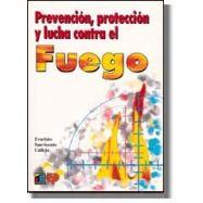 PREVENCIÓN, PROTECCIÓN Y LUCHA CONTRA EL FUEGO