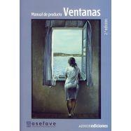 MANUAL DE PRODUCTO: VENTANAS - 2ª Edición adaptada al CTE