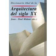 DICCIONARIO AKAL DE LA ARQUITECTURA DEL SIGLO XX