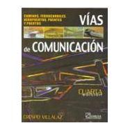 VIAS DE COMUNICACION. Caminos, Ferrocarriles, Aeropuertos, Puentes y Puertos