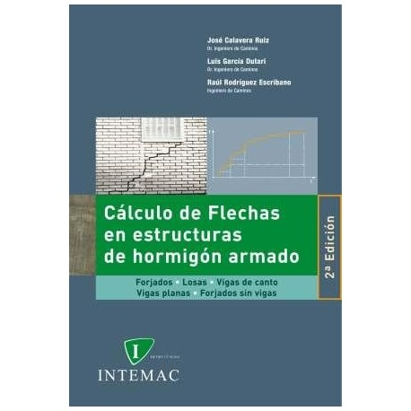 CALCULO DE FLECHAS EN ESTRUCTURAS DE HORMIGON ARMADO - 2ª Edición (adaptado a la EHE-08). Incluye CD con programas de cálculo