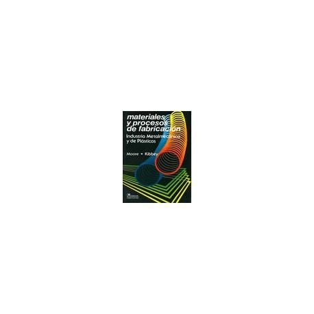 MATERIALES Y PROCESOS DE FABRICACION. Industria, Metalmecánico y de Plásticos
