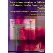 INSTALACIONES ELECTRICAS EN EDIFICIOS DE VIVIENDAS, LOCALES COMERCIALES Y PARKING